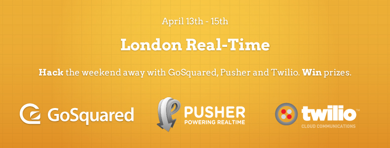 London Real-Time - Hack with GoSquared, Pusher, and Twilio