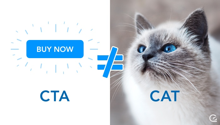 Call-to-Action buttons – CTAs – are not the same as cats