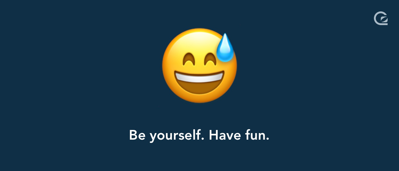 Be yourself and have fun with live chat