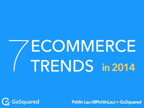 7 Ecommerce Trends in 2014